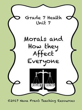 Grade 7 Health Unit 7 - Morality