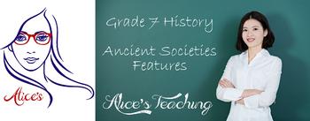 Grade 7 History - Ancient Societies Features