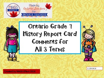 Grade 7 History Report Card Comments, ALL 3 TERMS! - Ontario Curriculum