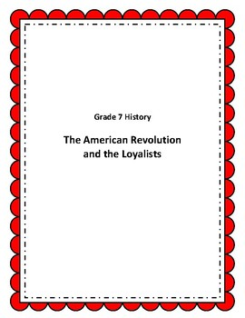 Grade 7 History: The American Revolution and The Loyalists