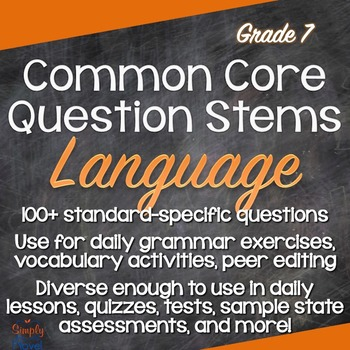 Grade 7 Language Common Core Question Stems and Annotated Standards