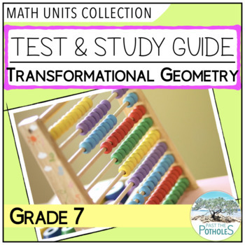 Transformational Geometry Unit Test and Study Guide - Grade 7 Math Assessment