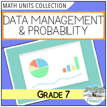 Data Management and Probability Units Bundle (Graphing) - Grade 7 Math
