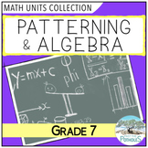 Patterning and Algebra Unit Bundle (Variables, Patterns) - Grade 7 Math Units