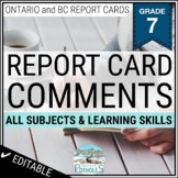 Report Card Comments - ALL SUBJECTS + Learning Skills - Ontario Grade 7