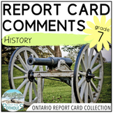 Report Card Comments - Ontario Grade 7 History - EDITABLE