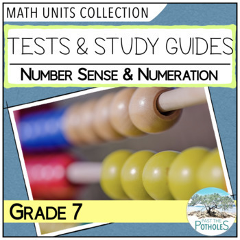 Number Sense Unit Test and Study Guide Bundle (All Units) Grade 7 Math
