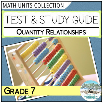 Grade 7 Math - Number Sense Unit Test and Study Guide - Quantity Relationships