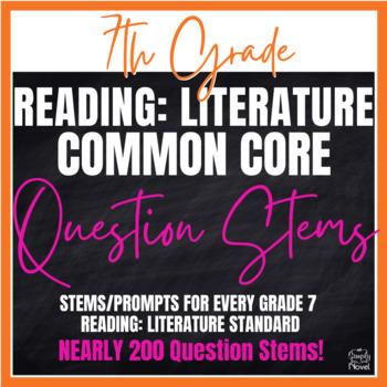 Grade 7 Reading: Literature Common Core Question Stems and