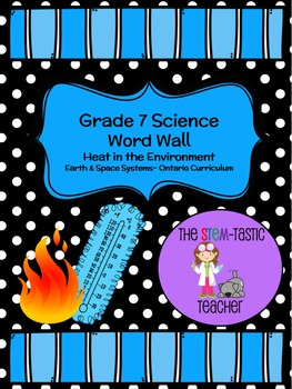 Grade 7 Science Word Wall - Earth & Space Systems (Heat in