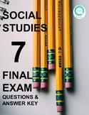Grade 7 Social Studies: Final Exam, Questions & Answer Key (Alberta)