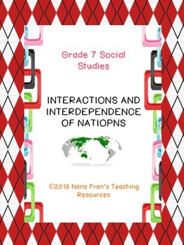 Grade 7 Social Studies Interactions and Interdependence
