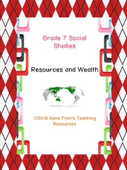 Grade 7 Social Studies Resources and Wealth