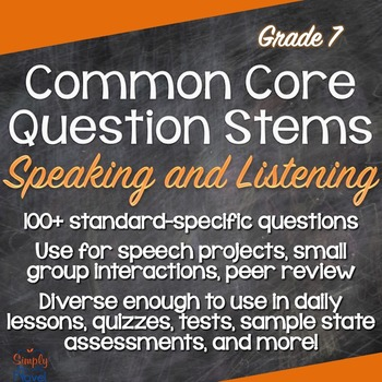 Grade 7 Speaking & Listening Common Core Question Stems and Annotated Standards