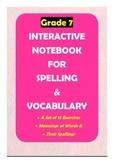 Grade 7: Spelling & Vocabulary Interactive Notebook
