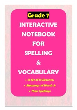 Grade 7: Spelling & Vocabulary Interactive Notebook