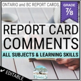 Ontario Report Card Comments - Grade 7 and Grade 8 EDITABLE (All Subjects + LS)
