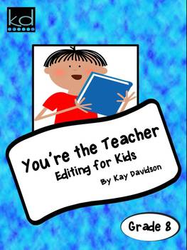 Grade 8 CCSS: You're The Teacher: Editing for Kids
