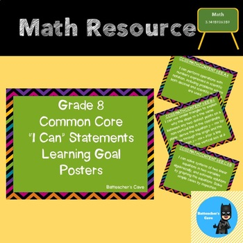 """Grade 8 Common Core """"I can"""" Statement Learning Goal Posters"""