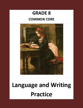 Grade 8 Common Core Language and Writing Practice Value Bundle