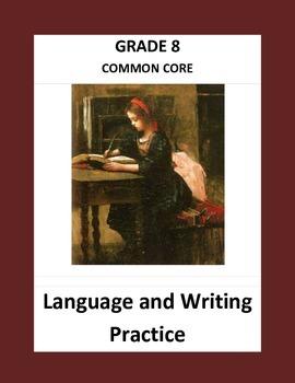 Grade 8 Common Core Language and Writing Practice Value Bundle