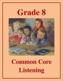 Grade 8 Common Core Listening Practice Bundle