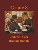 Grade 8 Common Core Reading: Literature, Poetry and Inform