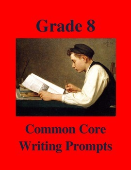 Grade 8 Common Core Writing Prompt - Responding to Text: F