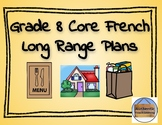 *2013 Ontario Core French Curriculum* Grade 8 Long Range Plans