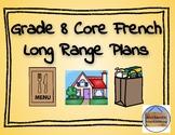 *2013 Ontario Core French Curriculum* Grade 8 Long Range Plans