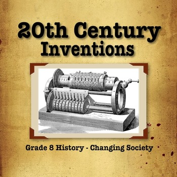 Grade 8 History: Changing Society: Turn of the 20th Century Inventions