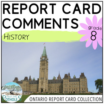 Grade 8 - Middle School - HISTORY - Report Card Comment Bank - Assessment