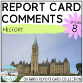 Report Card Comments - Ontario Grade 8 History - EDITABLE