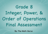 Grade 8 Integer, Power, and Order of Operations Final Assessment