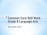 Grade 8 Language Arts Common Core Bell Work