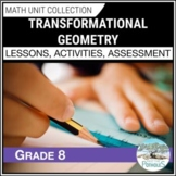 Transformational Geometry Unit (Location & Movement) - Grade 8 Math Unit