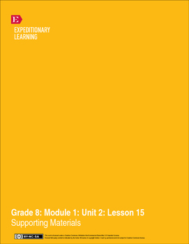 Grade 8: Module 1: Unit 2: Lesson 15 Supporting Materials