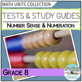 Grade 8 Math - Number Sense Unit Tests and Study Guides - All Units