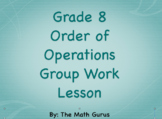 Grade 8 Order of Operations Group Work Lesson