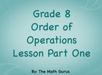 Grade 8 Order of Operations Lesson: Part One