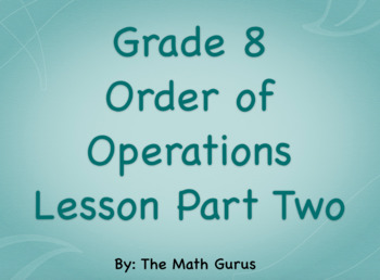 Grade 8 Order of Operations Lesson: Part Two
