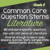 Grade 8 Reading: Literature Common Core Question Stems and Annotated Standards