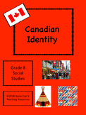 Grade 8 Social Studies Canadian Identity: Dynamic Relationships