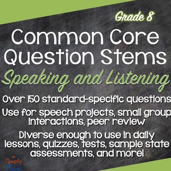 Grade 8 Speaking & Listening Common Core Question Stems and Annotated Standards