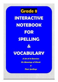 Grade 8: Spelling & Vocabulary Interactive Notebook