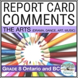 Report Card Comments - Ontario Grade 8 Arts - EDITABLE