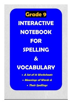 Grade 9: Spelling & Vocabulary Interactive Notebook