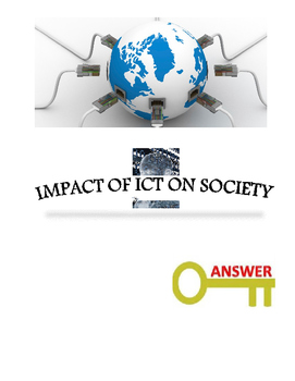 Grade 8, 9 Year 8, 9 ICT, Impact of ICT on Society Tests Answer Key