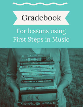 Grade Book for Lessons using First Steps in Music