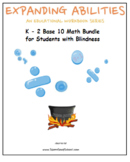 Braille, Grade K -2, CCS: Base 10 Bundle for Students with